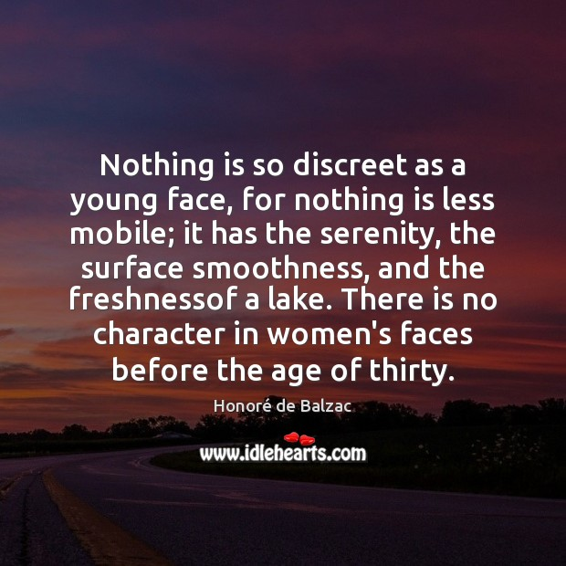 Image, Nothing is so discreet as a young face, for nothing is less