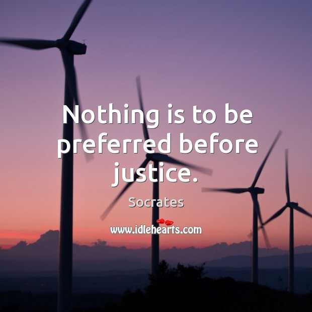 Image, Nothing is to be preferred before justice.