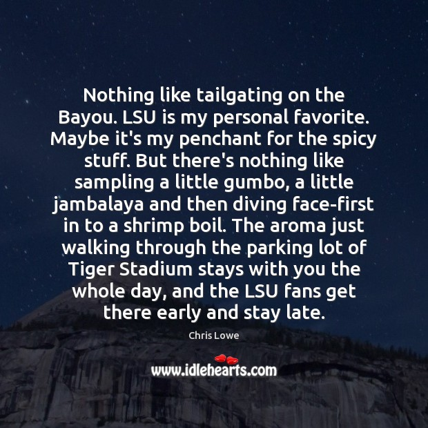 Image, Nothing like tailgating on the Bayou. LSU is my personal favorite. Maybe