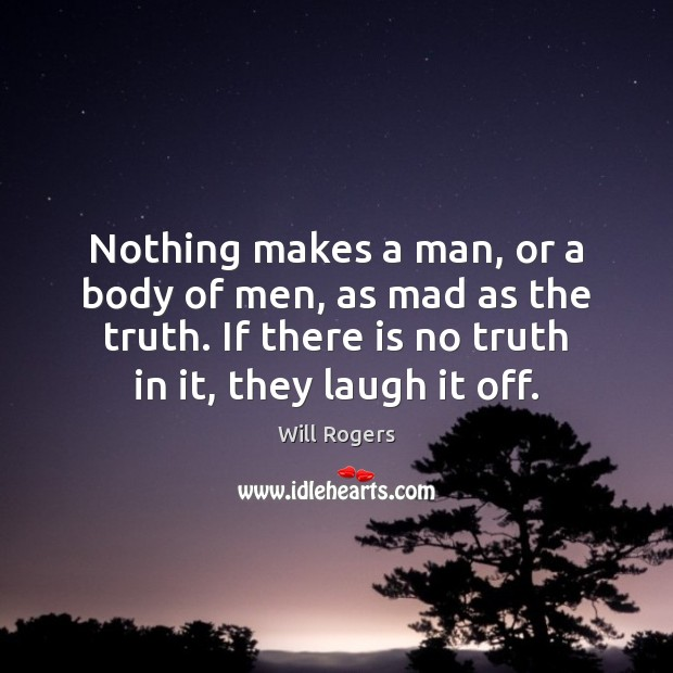 Nothing makes a man, or a body of men, as mad as Image