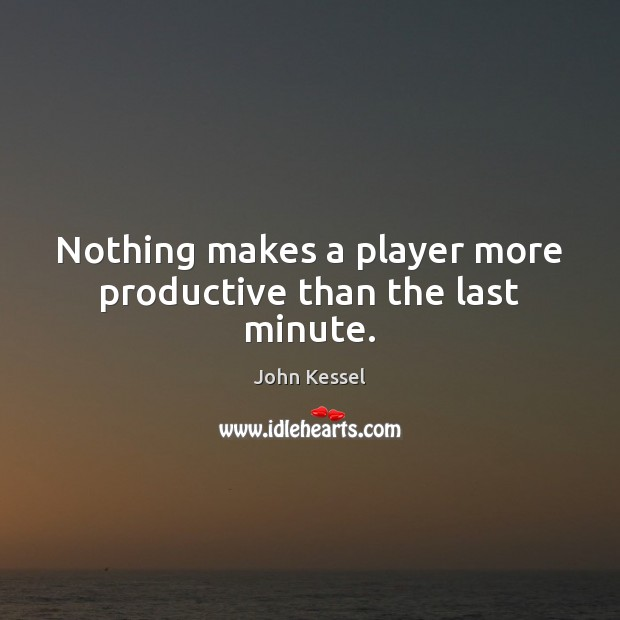 Image, Nothing makes a player more productive than the last minute.