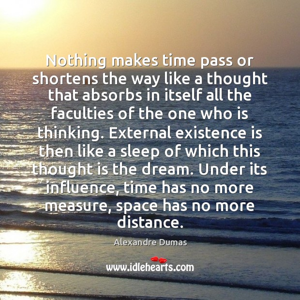Nothing makes time pass or shortens the way like a thought that Image