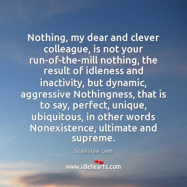 Nothing, my dear and clever colleague, is not your run-of-the-mill nothing, the Image