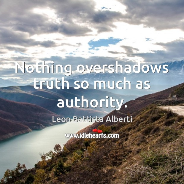 Image, Nothing overshadows truth so much as authority.