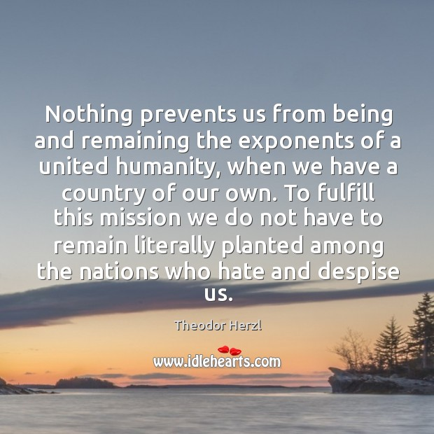 Nothing prevents us from being and remaining the exponents of a united humanity Image