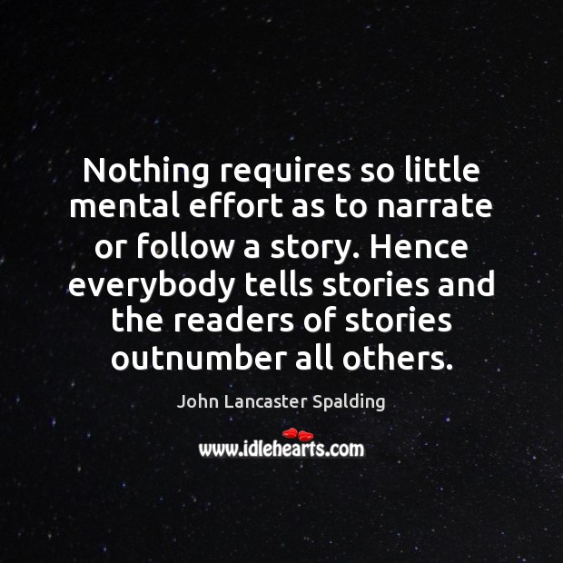 Image, Nothing requires so little mental effort as to narrate or follow a