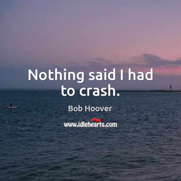 Image, Nothing said I had to crash.