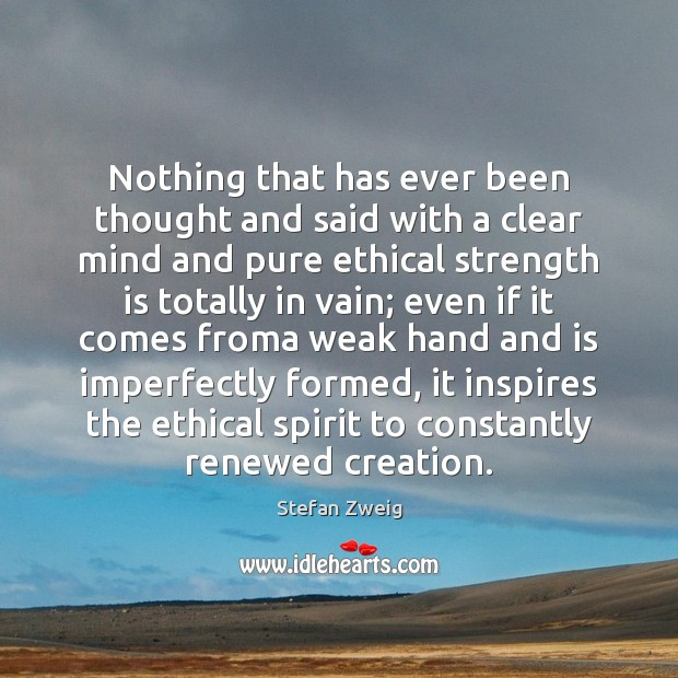 Nothing that has ever been thought and said with a clear mind Strength Quotes Image