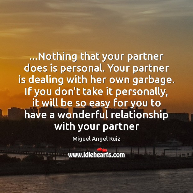 Image, …Nothing that your partner does is personal. Your partner is dealing with