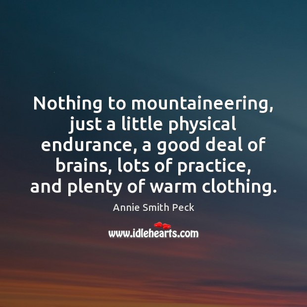 Image, Nothing to mountaineering, just a little physical endurance, a good deal of