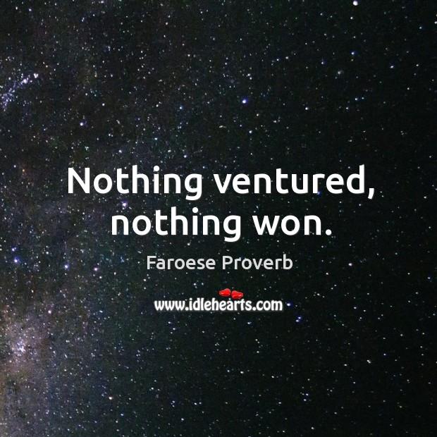 Nothing ventured, nothing won. Faroese Proverbs Image