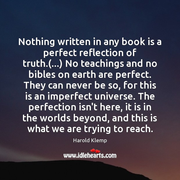 Image, Nothing written in any book is a perfect reflection of truth.(…) No