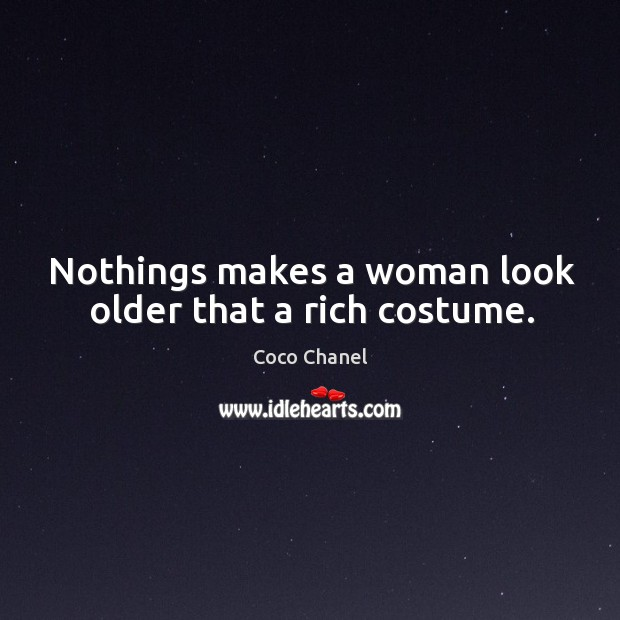 Nothings makes a woman look older that a rich costume. Image