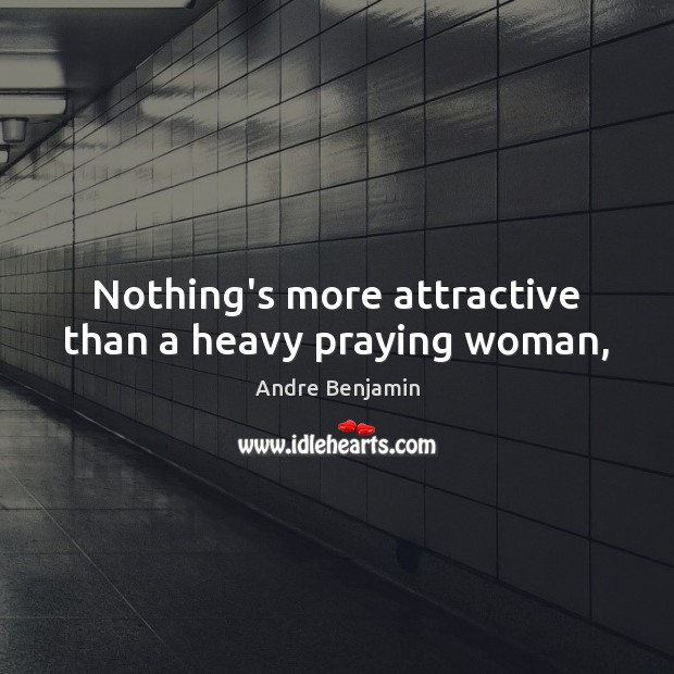 Image, Nothing's more attractive than a heavy praying woman,
