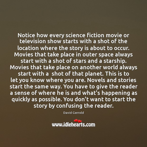 Notice how every science fiction movie or television show starts with a Image