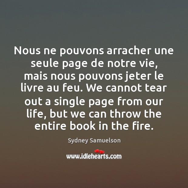 Nous ne pouvons arracher une seule page de notre vie, mais nous Image