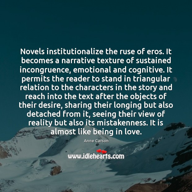 Image, Novels institutionalize the ruse of eros. It becomes a narrative texture of