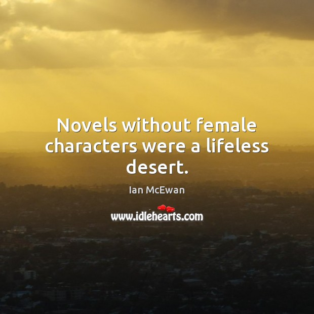 Novels without female characters were a lifeless desert. Image