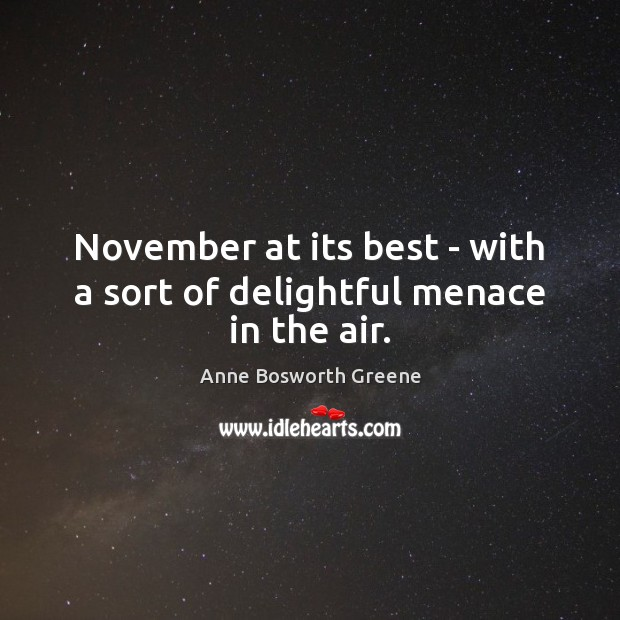 Image, November at its best – with a sort of delightful menace in the air.