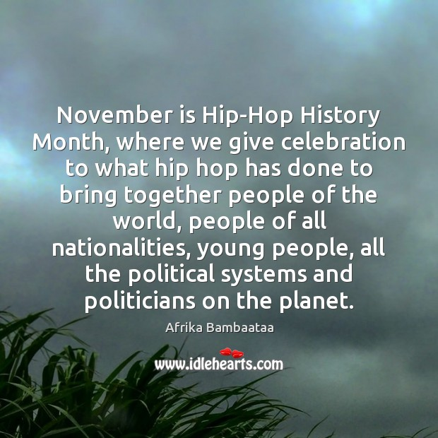 Image, November is Hip-Hop History Month, where we give celebration to what hip