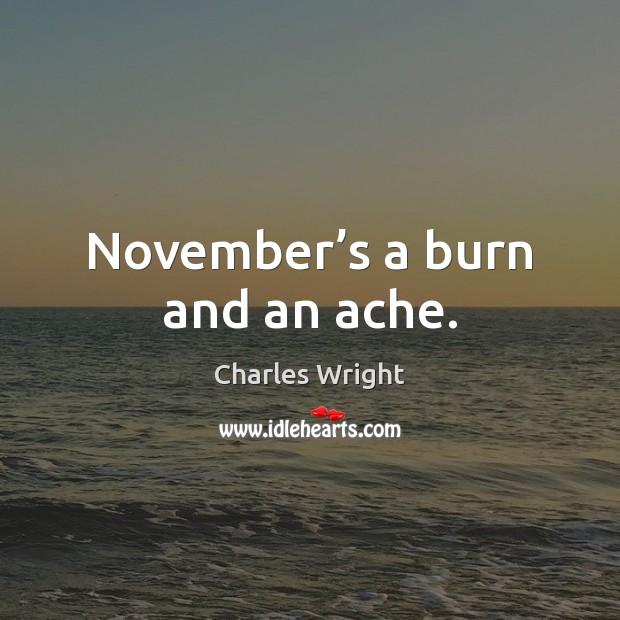 November's a burn and an ache. Image