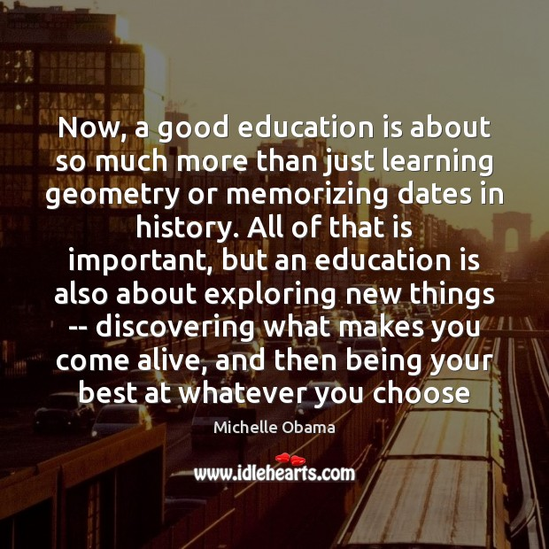 Now, a good education is about so much more than just learning Michelle Obama Picture Quote