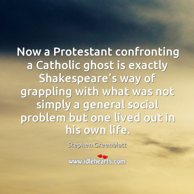 Now a protestant confronting a catholic ghost is exactly shakespeare's way Image
