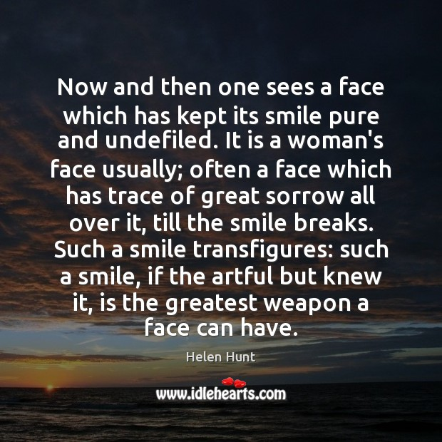 Image, Now and then one sees a face which has kept its smile