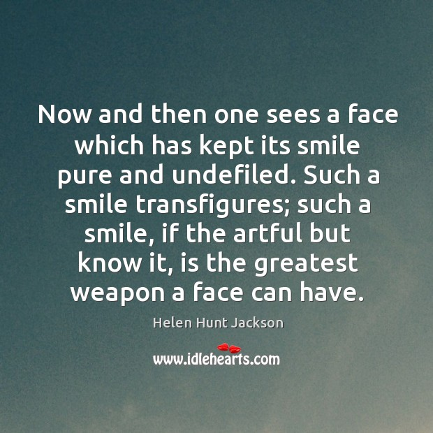 Now and then one sees a face which has kept its smile Image