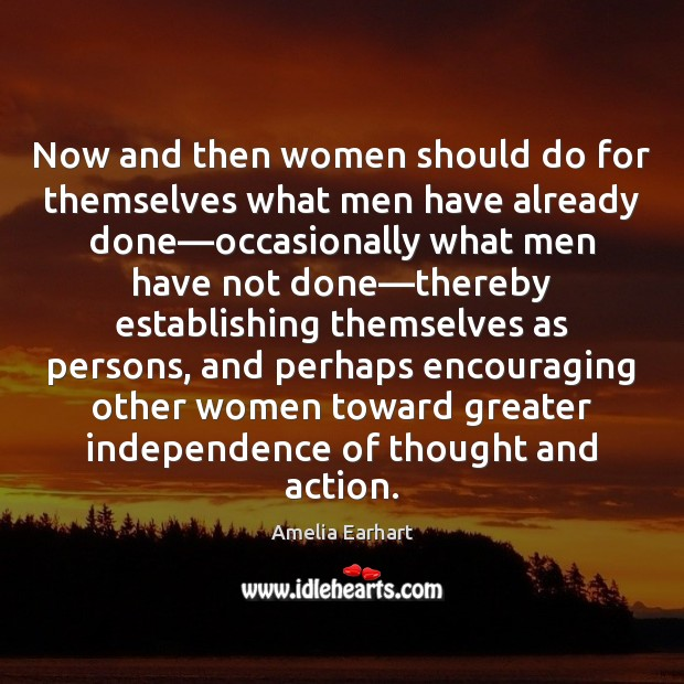 Image, Now and then women should do for themselves what men have already