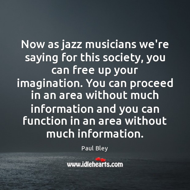 Now as jazz musicians we're saying for this society, you can free Image