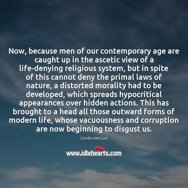 Now, because men of our contemporary age are caught up in the Hidden Quotes Image