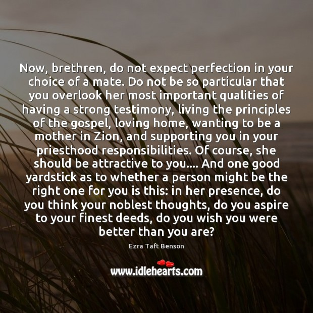 Image, Now, brethren, do not expect perfection in your choice of a mate.
