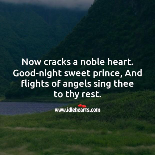 Now cracks a noble heart. Image