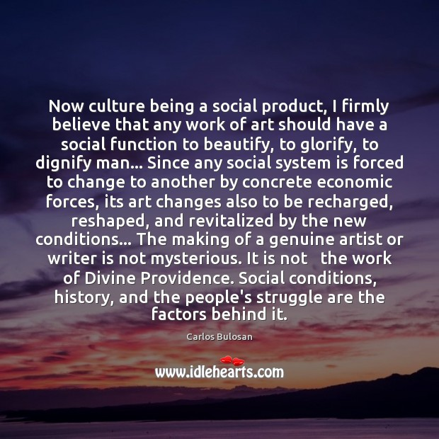 Image, Now culture being a social product, I firmly believe that any work