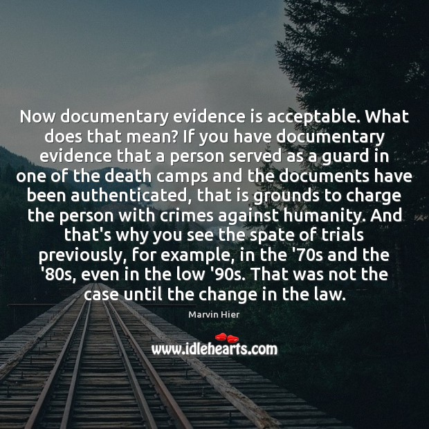 Now documentary evidence is acceptable. What does that mean? If you have Humanity Quotes Image