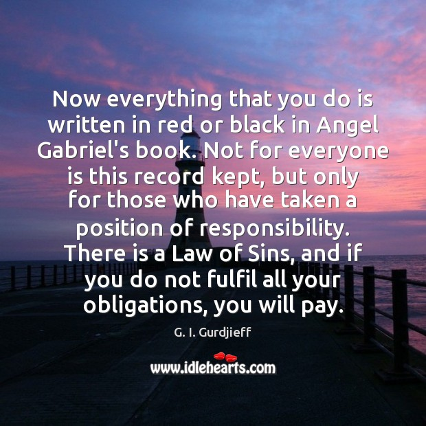 Now everything that you do is written in red or black in G. I. Gurdjieff Picture Quote