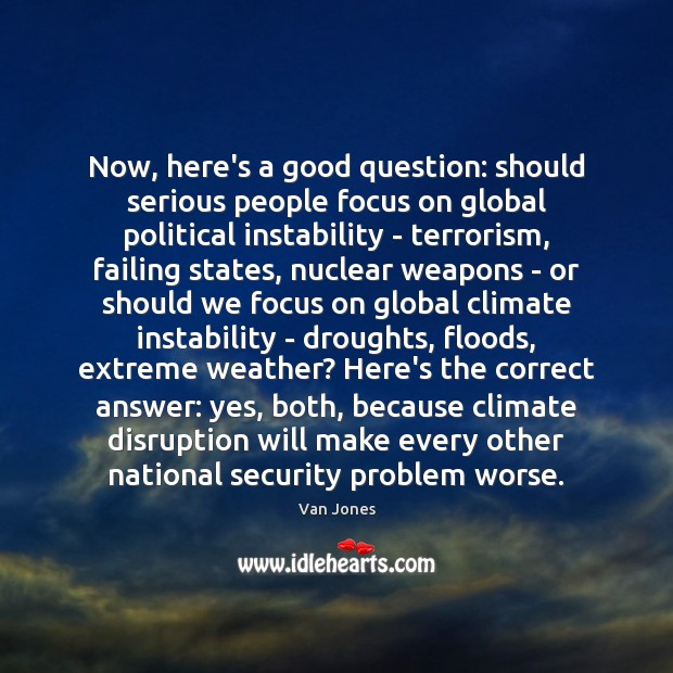 Now, here's a good question: should serious people focus on global political Image