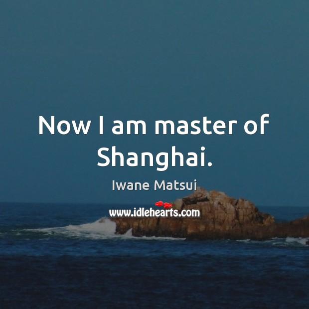 Now I am master of Shanghai. Image