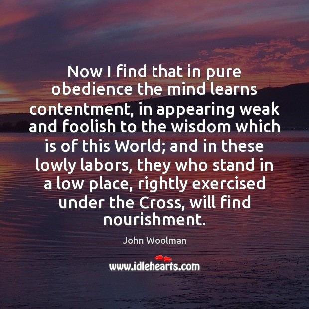 Now I find that in pure obedience the mind learns contentment, in Image