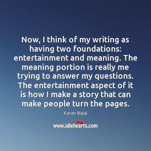 Now, I think of my writing as having two foundations: entertainment and Image