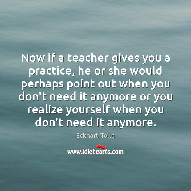 Image, Now if a teacher gives you a practice, he or she would