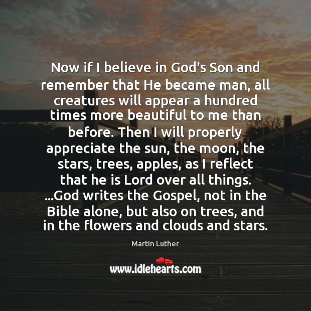 Now if I believe in God's Son and remember that He became Believe in God Quotes Image