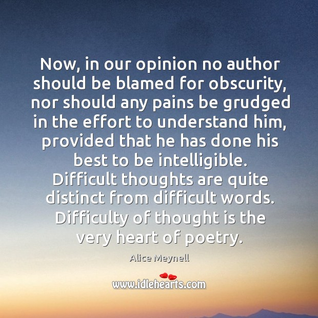 Now, in our opinion no author should be blamed for obscurity, nor Image