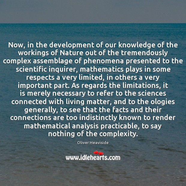 Image, Now, in the development of our knowledge of the workings of Nature