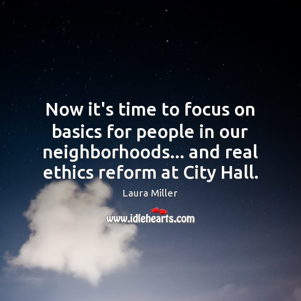 Now it's time to focus on basics for people in our neighborhoods… Image