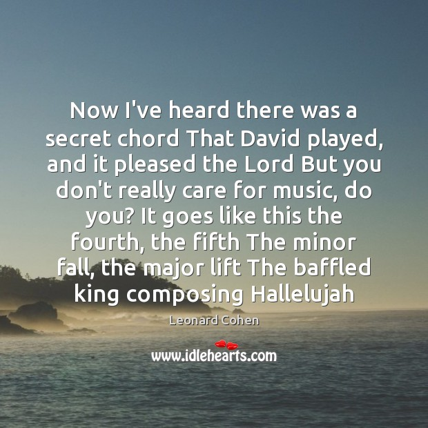 Image, Now I've heard there was a secret chord That David played, and