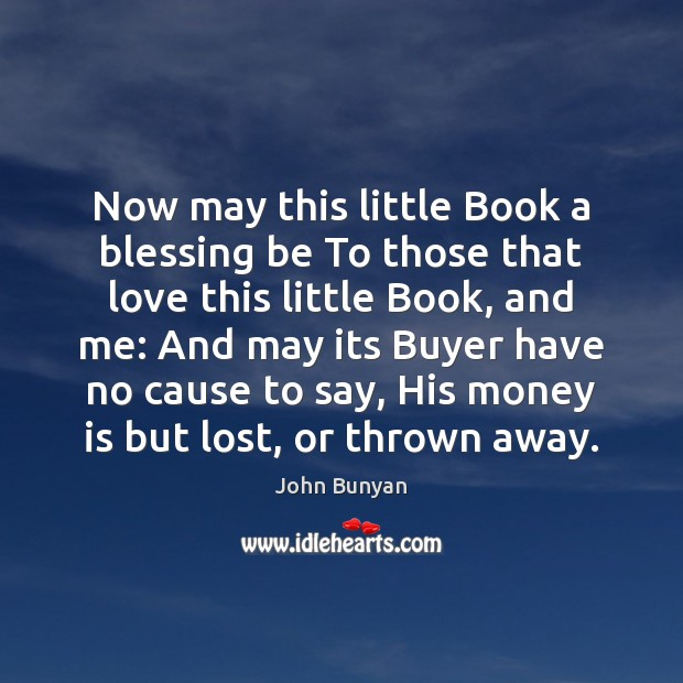 Now may this little Book a blessing be To those that love John Bunyan Picture Quote