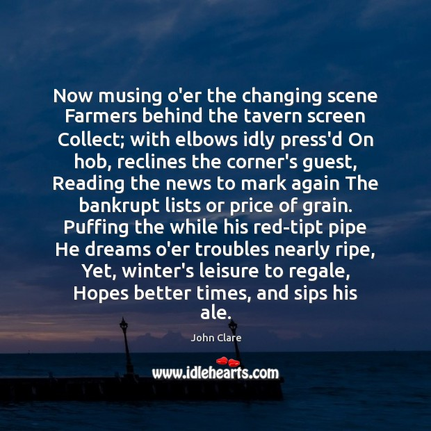 Now musing o'er the changing scene Farmers behind the tavern screen Collect; Winter Quotes Image