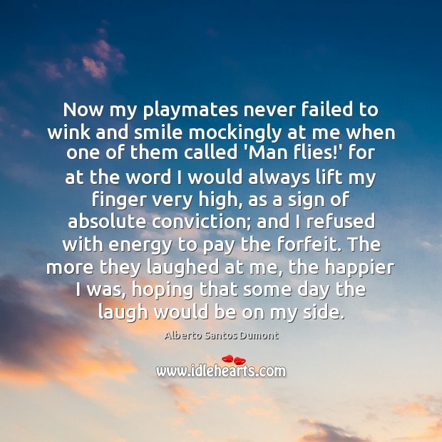 Now my playmates never failed to wink and smile mockingly at me Image